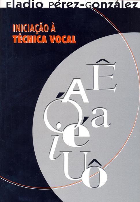 cbtij-livros-teatro-eladio-perez-gonzalez-iniciacao-a-tecnica-vocal