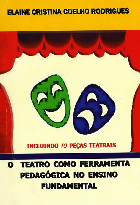 cbtij-livros-teatro-elaine-cristina-rodrigues-o-teatro-como-ferramenta-pedagogica-2008
