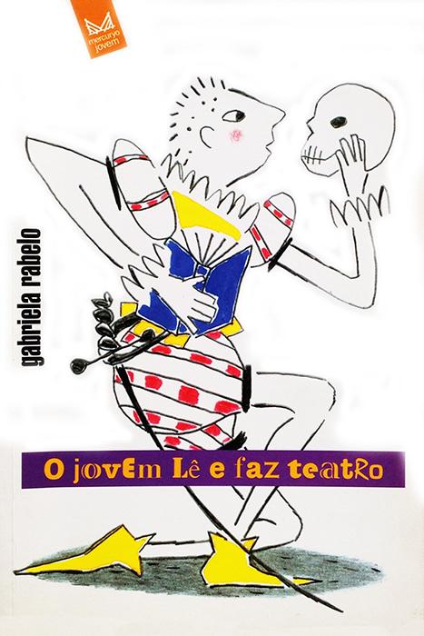 cbtij-livros-teatro-gabriela-rabelo-o-jovem-le-e-faz-teatro-2007