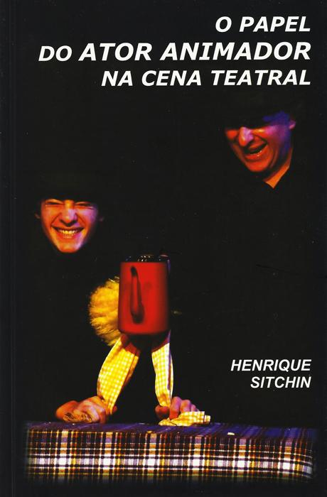 cbtij-livros-teatro-henrique-sitchin-o-papel-do-ator-na-cena-teatral-2010