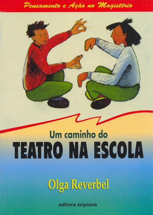 cbtij-livros-teatro-olga-reverbel-um-caminho-do-teatro-na-escola