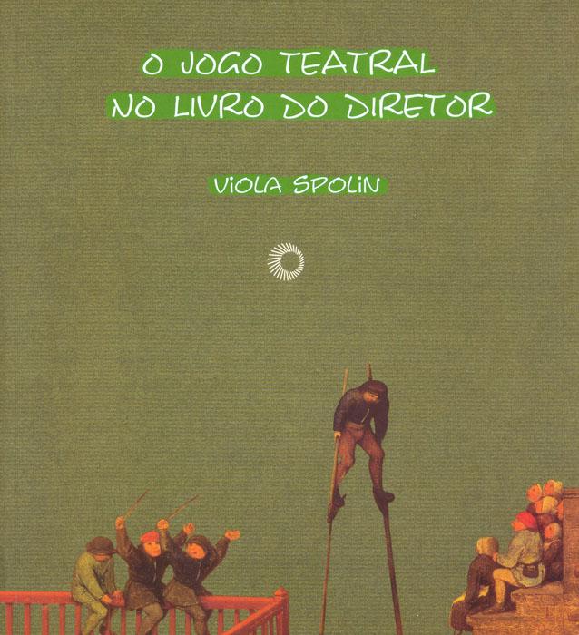 cbtij-livros-teatro-viola-spolin-o-jogo-teatral-no- livro-do-diretor-1999