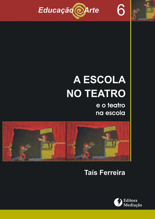 cbtij-livros-teatro-tais-ferreira-a-escola-no-teatro-2007